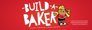 "IDAHO POTATO COMMISSION ""BUILD A BAKER"" WEB PAGE DELIVERS  NUTRITION MESSAGING TO KIDS IN EASY BITES"